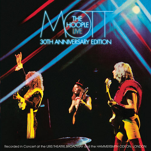 Mott The Hoople Live - Thirtieth Anniversary Edition by Mott the Hoople