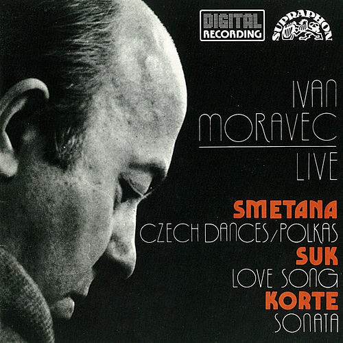 Smetana, Suk, Korte: Ivan Moravec Live by Ivan Moravec