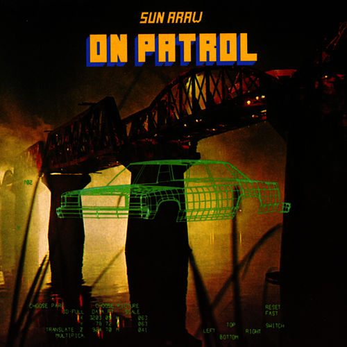 Play & Download On Patrol by Sun Araw | Napster