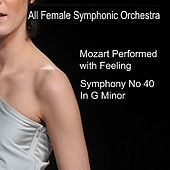 Play & Download Mozart: Symphony No. 40 in G Minor, K. 550 by All Female Symphonic Orchestra | Napster