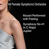 Play & Download Mozart: Symphony No. 41 in C - 'Jupiter' by All Female Symphonic Orchestra | Napster