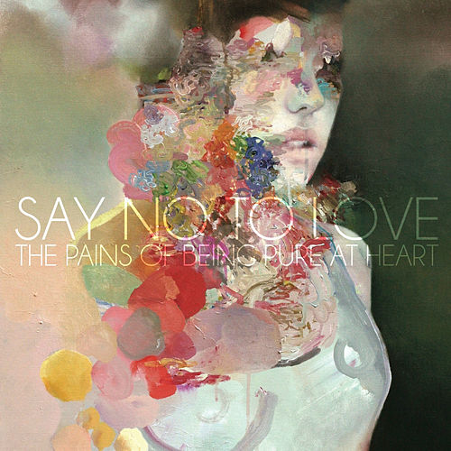 Play & Download Say No to Love by The Pains of Being Pure at Heart | Napster