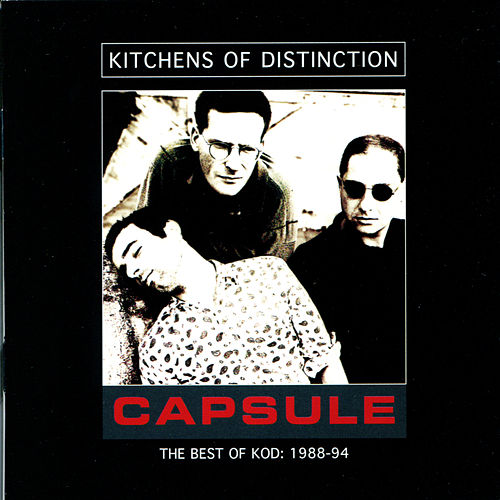 Play & Download Capsule - The Best Of KOD by Kitchens of Distinction | Napster