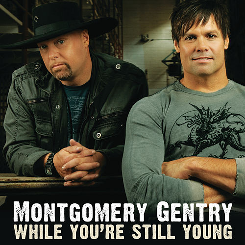 Play & Download While You're Still Young by Montgomery Gentry | Napster