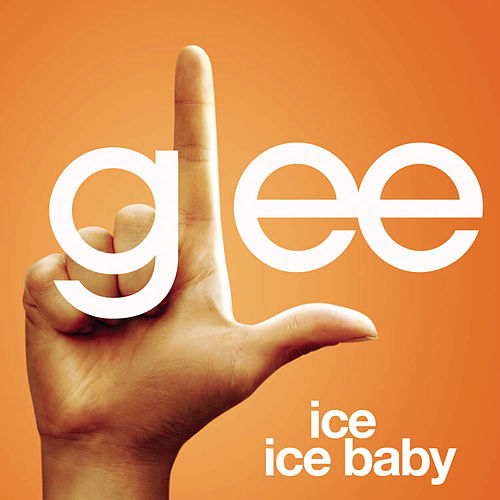 Ice Ice Baby (Glee Cast Version) by Glee Cast