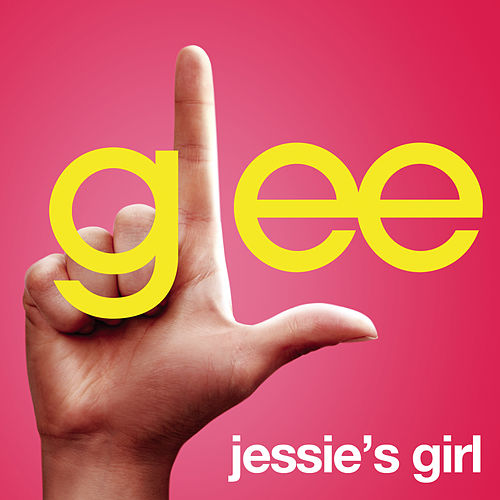 Jessie's Girl (Glee Cast Version) by Glee Cast