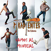 Play & Download Vamos Al Mundial by Los Pikadientes De Caborca | Napster