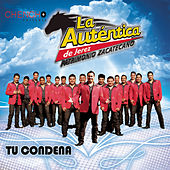 Play & Download Tu Condena by La Auténtica De Jerez | Napster