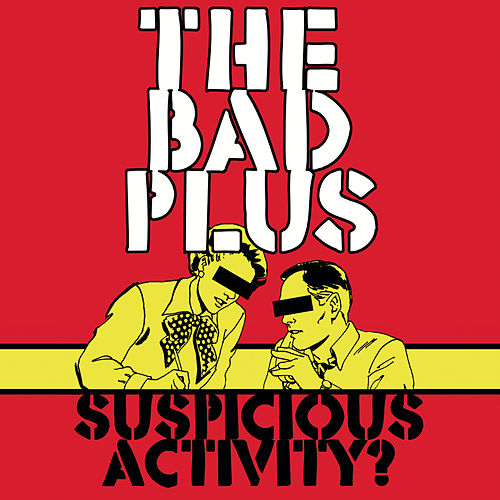 Play & Download Suspicious Activity? by The Bad Plus | Napster
