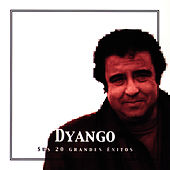 Play & Download Dyango Sus 20 Grandes Éxitos (The Best Of Dyango) by Dyango | Napster