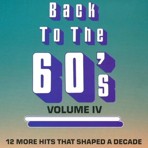 Play & Download Back To The 60's - Vol. 4 by Various Artists | Napster