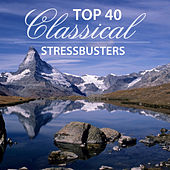 Play & Download Top 40 Classical Stressbusters by Various Artists | Napster