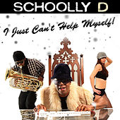 Play & Download I Just Can't Help Myself! by Schoolly D | Napster