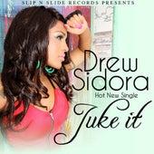 Play & Download Juke It - Single by Drew Sidora | Napster