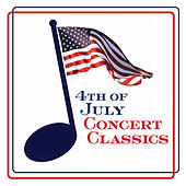 Play & Download 4th of July Concert Classics by Various Artists | Napster