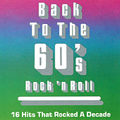 Play & Download Back To The 60's Rock 'N' Roll by Various Artists | Napster