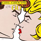 Play & Download Girl Groups Of The 60's by Various Artists | Napster