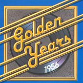 Play & Download Golden Years - 1956 by Various Artists | Napster