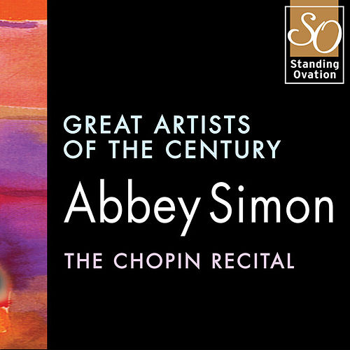 Play & Download Abbey Simon - The Chopin Recital: Great Artists Of The Century by Abbey Simon | Napster