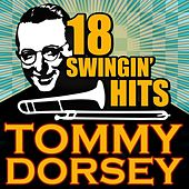 Play & Download 18 Swingin' Hits by Tommy Dorsey | Napster