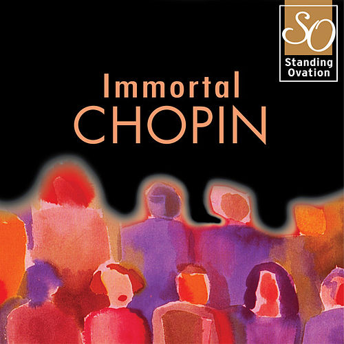 Play & Download Immortal Chopin (Standing Ovation Series) by Various Artists | Napster