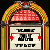Play & Download 16 Candles / Step By Step by Johnny Maestro | Napster