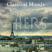 Play & Download Hers: Classical Moods by Various Artists | Napster