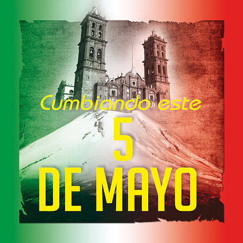 Play & Download Cumbiando Este 5 De Mayo by Various Artists | Napster