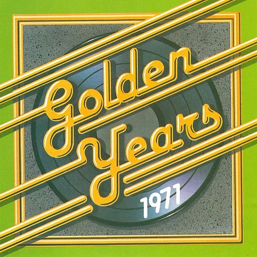 Play & Download Golden Years - 1971 by Various Artists | Napster