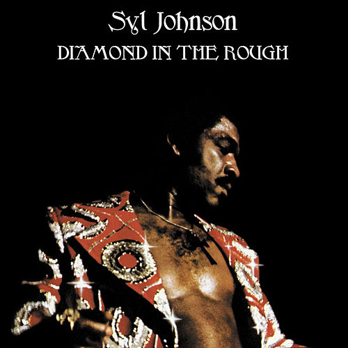Diamond In The Rough von Syl Johnson