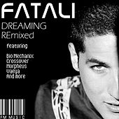 Dreaming Remixed by Fatali