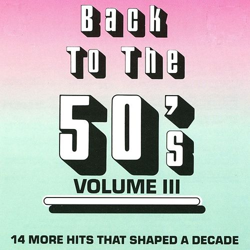Back To The 50's - Vol. 3 by Various Artists