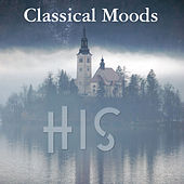 Play & Download His: Classical Moods by Various Artists | Napster