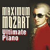 Maximum Mozart: Ultimate Piano by Various Artists