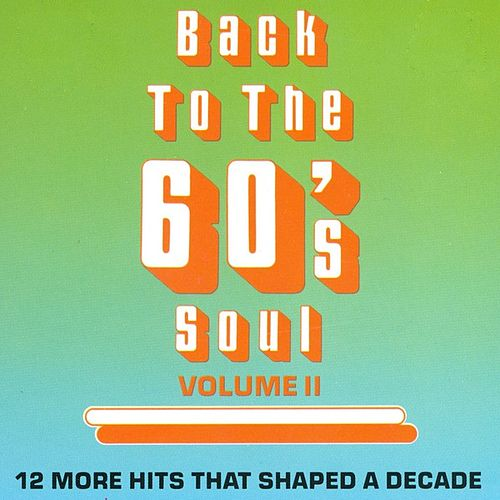 Play & Download Back To The 60's Soul - Vol. 2 by Various Artists | Napster