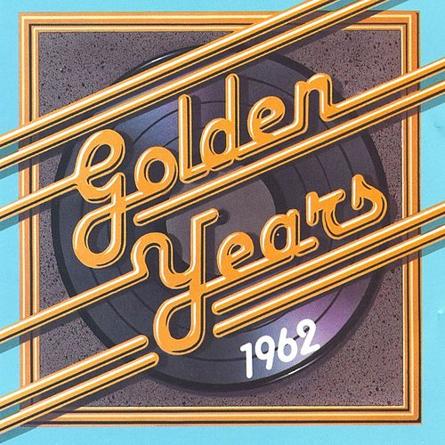 Play & Download Golden Years - 1962 by Various Artists | Napster