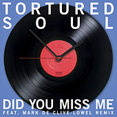 Did You Miss Me (Feat Mark De Clive-Lowe Mix) EP by Tortured Soul