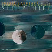 Play & Download Sleepthief by Ingrid Laubrock | Napster