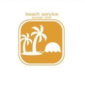 Play & Download Beach Service - Sunset Chill by Various Artists | Napster
