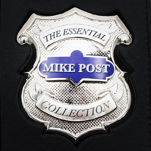 Play & Download The Essential Mike Post TV Theme Collection by Various Artists | Napster