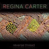 Play & Download Reverse Thread by Regina Carter | Napster