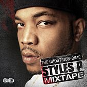 Play & Download The Ghost Dub-Dime Mixtape by Styles P | Napster