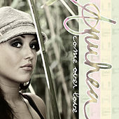 Play & Download Come Over Love by Anuhea | Napster