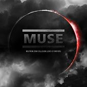 Play & Download Neutron Star Collision [Love Is Forever] by Muse | Napster