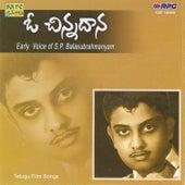 O Chinnadana - Early Hits Df S.P.Balasubrahmanyam by S.P.B.