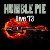 Play & Download Live '73 by Humble Pie | Napster
