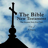 New Testament - The Greatest Story Ever Told Vol. 2 by The Bible