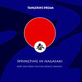 Play & Download Springtime In Nagasaki by Tangerine Dream | Napster