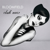 Play & Download Club Noir by Bloomfield | Napster