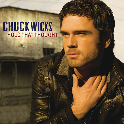 Hold That Thought by Chuck Wicks